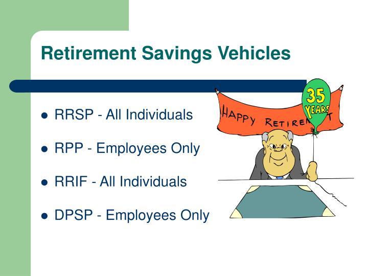 Retirement Savings Vehicles