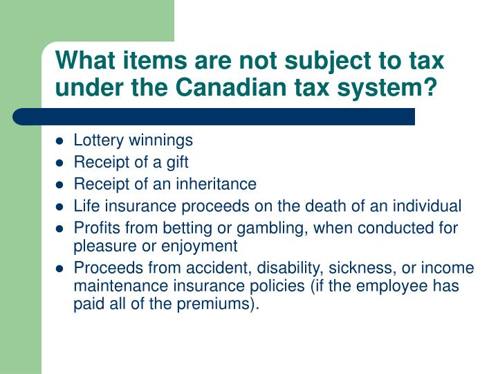 What items are not subject to tax under the Canadian tax system?