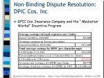 non binding dispute resolution dpic cos inc