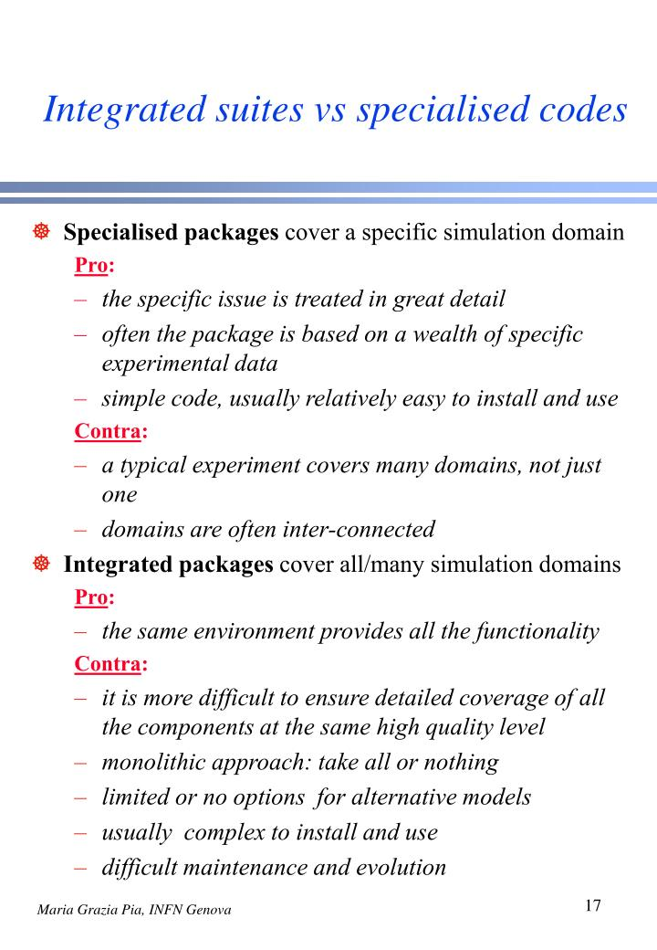 Integrated suites vs specialised codes