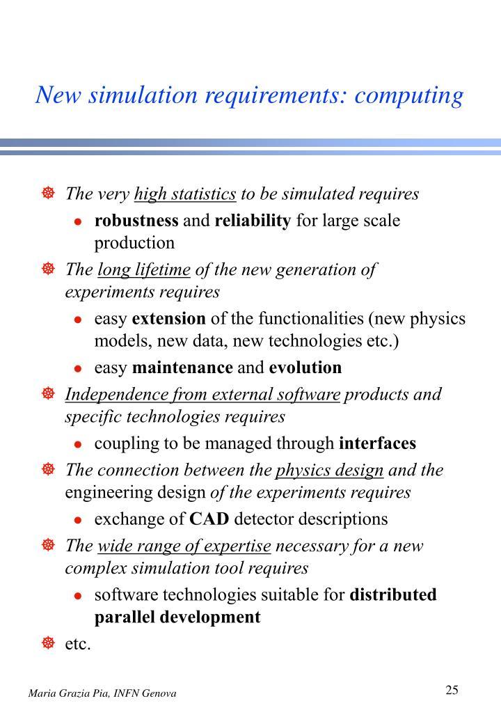 New simulation requirements: computing