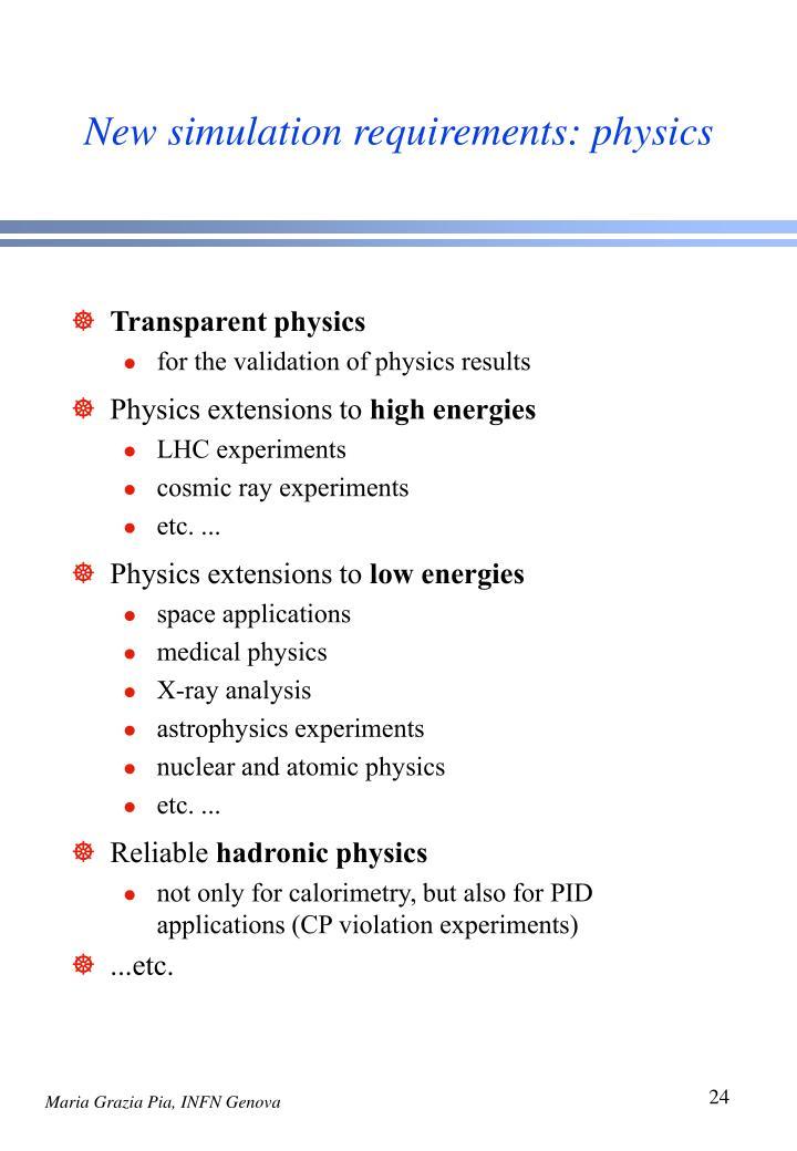 New simulation requirements: physics