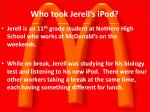 who took jerell s ipod