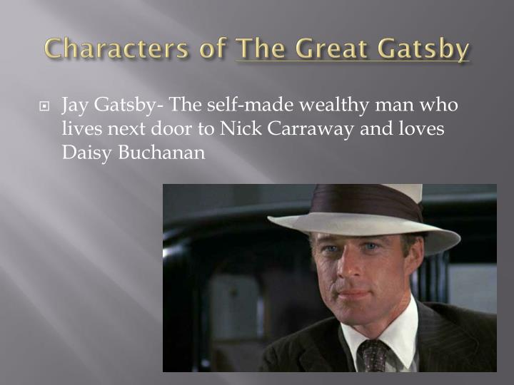 strengths weaknesses of the great gatsby characters All three movie versions of the great gatsby fall short of the novel's splendor f scott fitzgerald wrote some of the most beautiful prose in the english language, and it is on display in his book.