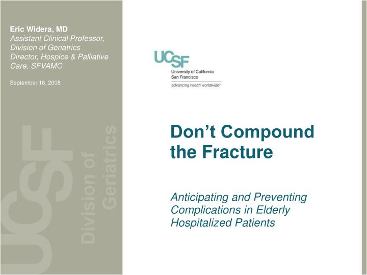 don t compound the fracture n.