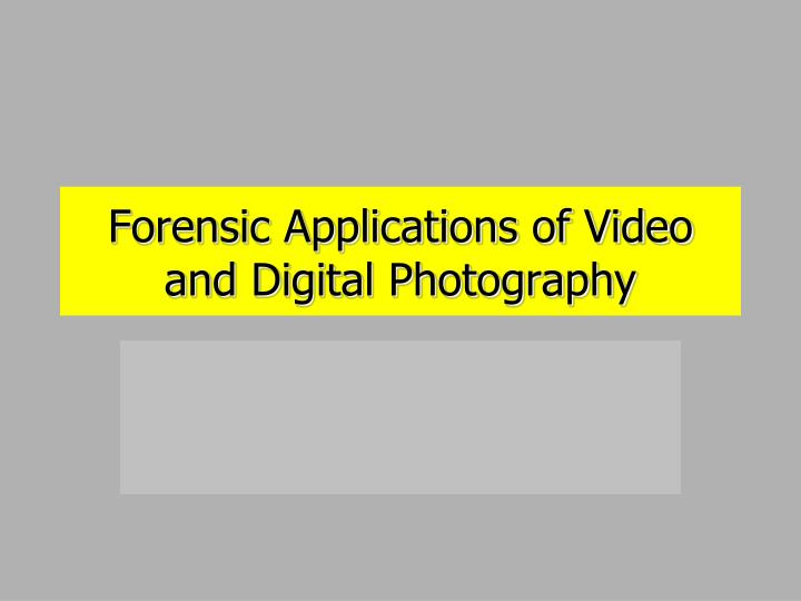 forensic applications of video and digital photography n.