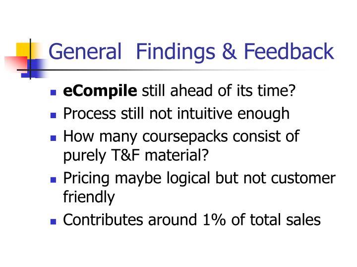General  Findings & Feedback