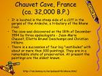 chauvet cave france ca 32 000 b p