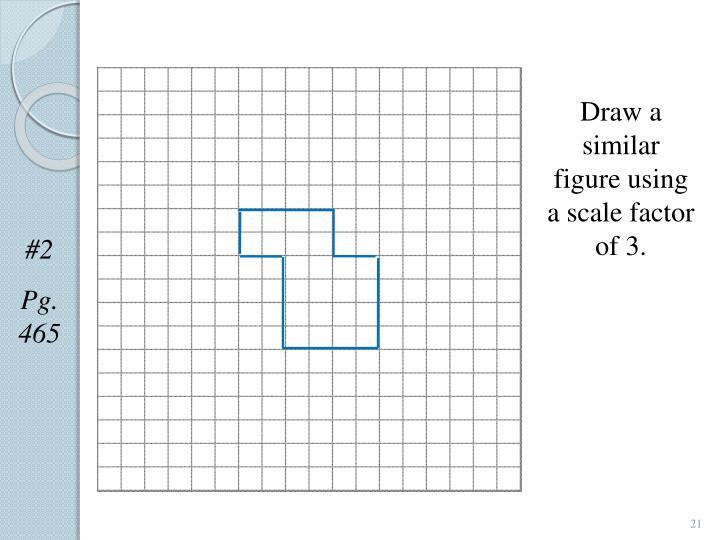 Draw a similar figure using a scale factor of 3.