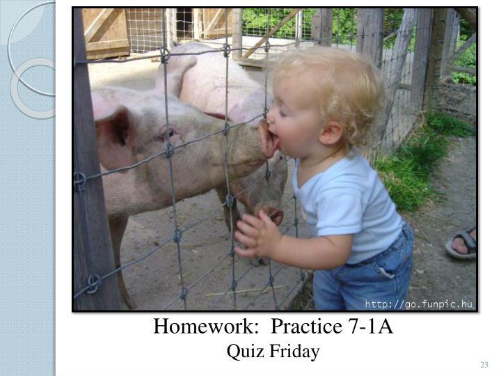 Homework:  Practice 7-1A