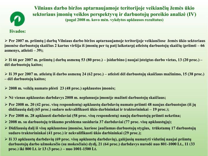 Vilniaus darbo biržos aptarnaujamoje teritorijoje veikiančių žemės ūkio sektoriaus įmonių veiklos perspektyvų ir darbuotojų poreikio analizė (IV)