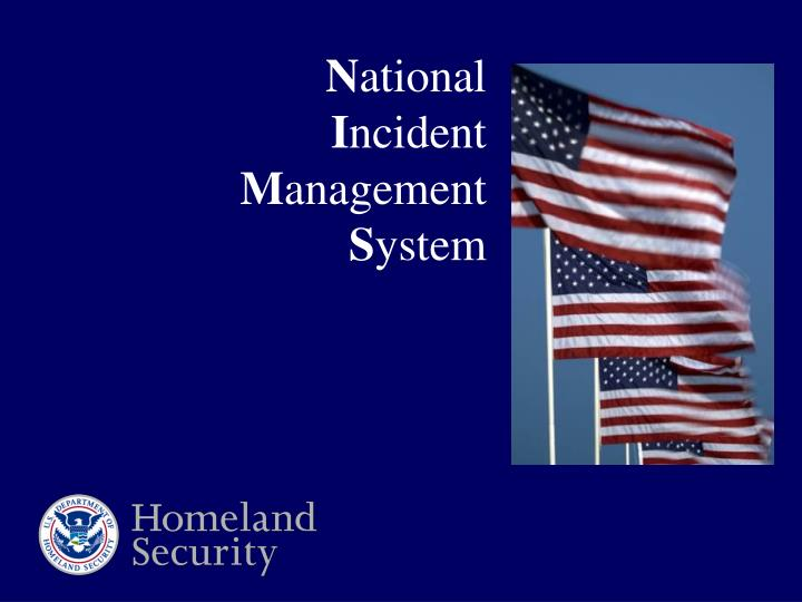 a description of the national incident management system nims according to molino For more than a decade, the national incident management system (nims) has served in the united states as the mandated framework for coordinated organization, operational command, and implementation of response to emergencies nationwide.