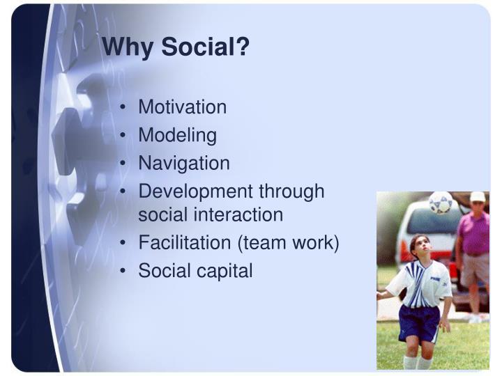Why Social?