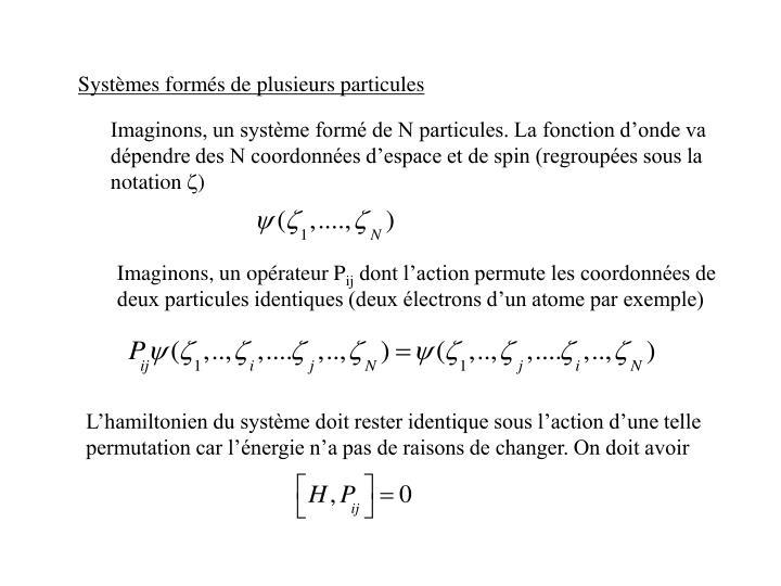 Systèmes formés de plusieurs particules