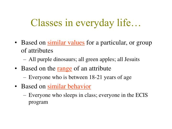 Classes in everyday life…