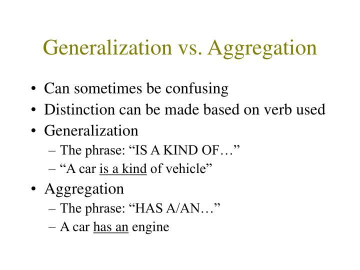 Generalization vs. Aggregation