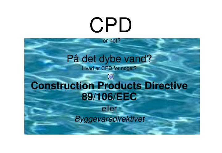 Cpd or not