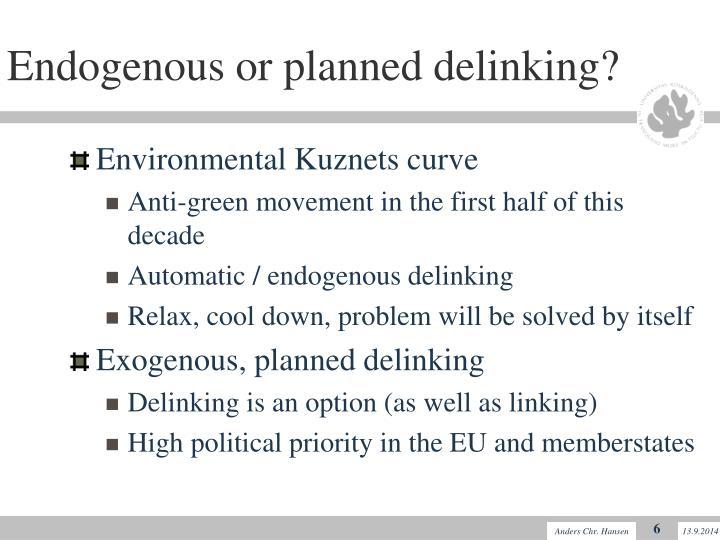 Endogenous or planned delinking?