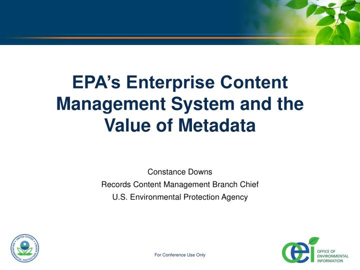 epa s enterprise content management system and the value of metadata n.