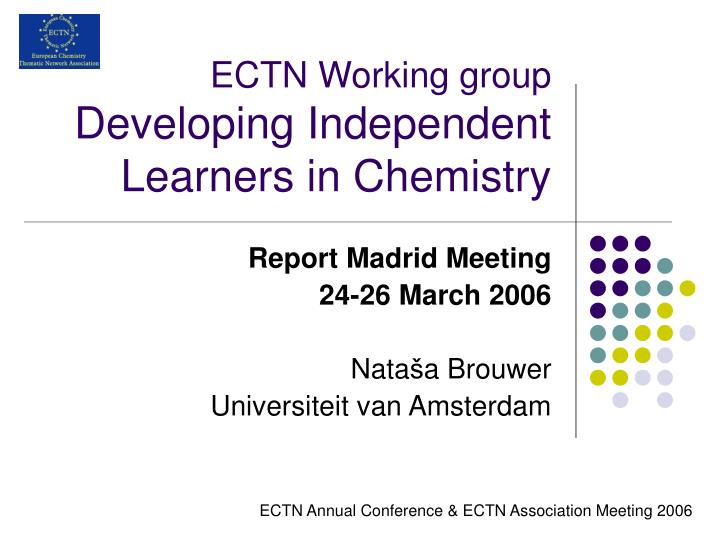 Ectn working group developing independent learners in chemistry