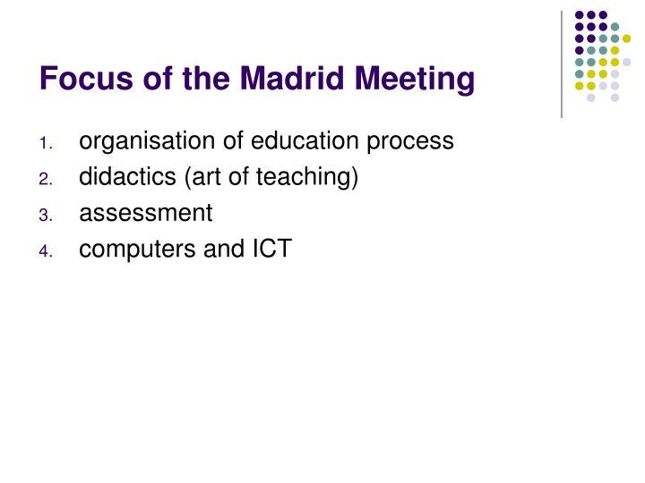 Focus of the madrid meeting