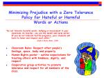 minimizing prejudice with a zero tolerance policy for hateful or harmful words or actions