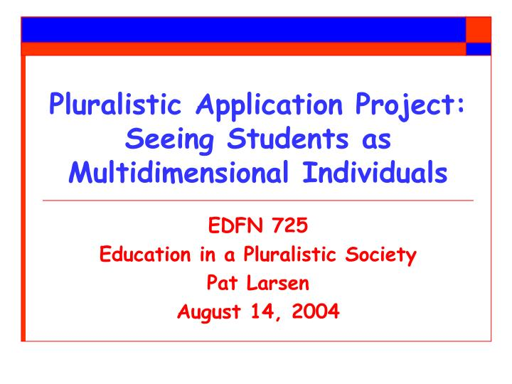 pluralistic application project seeing students as multidimensional individuals