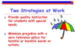 two strategies at work