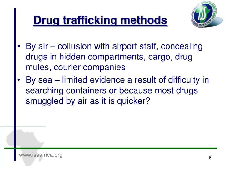 Drug trafficking methods