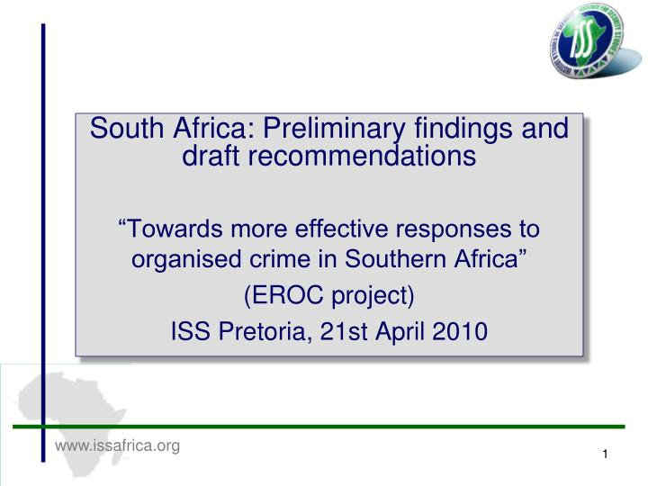 South Africa: Preliminary findings and draft recommendations