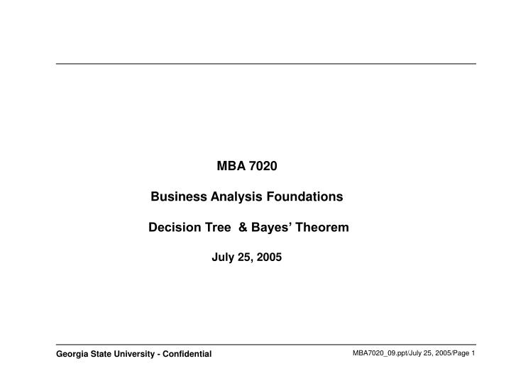 PPT - MBA 7020 Business Analysis Foundations Decision Tree & Bayes