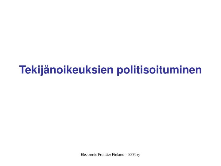 Tekijänoikeuksien politisoituminen