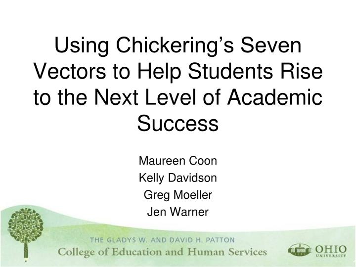 using chickering s seven vectors to help students rise to the next level of academic success n.