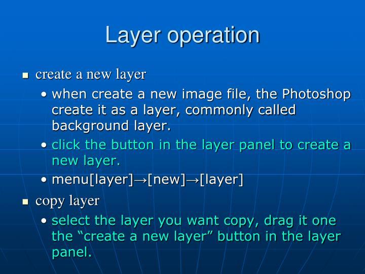 Layer operation