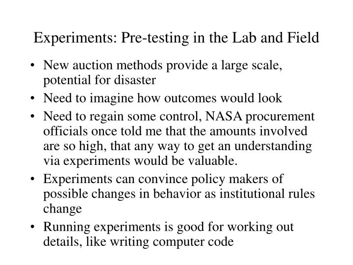 Experiments: Pre-testing in the Lab and Field