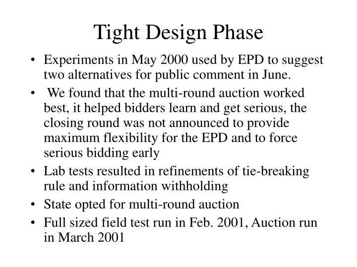 Tight Design Phase