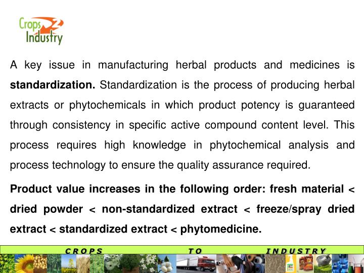 A key issue in manufacturing herbal products and medicines is