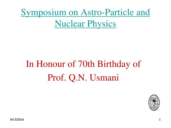 symposium on astro particle and nuclear physics n.