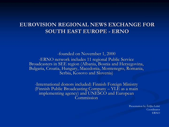 eurovision regional news exchange for south east europe erno n.