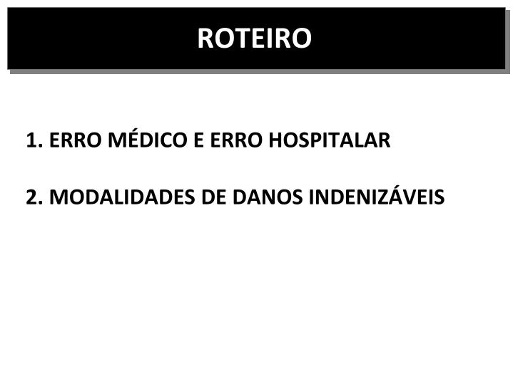 1. ERRO MÉDICO E ERRO HOSPITALAR