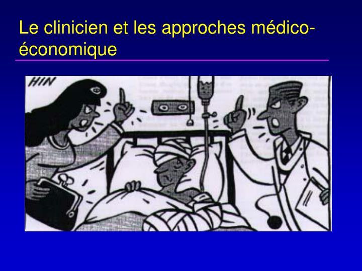 Le clinicien et les approches médico-économique
