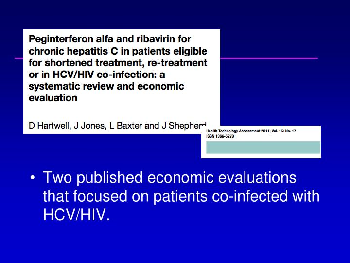 Two published economic evaluations that focused on patients co-infected with HCV/HIV.