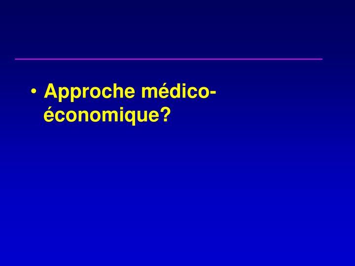 Approche médico-économique?