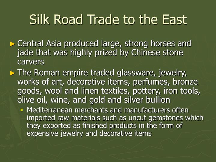 Silk Road Trade to the East