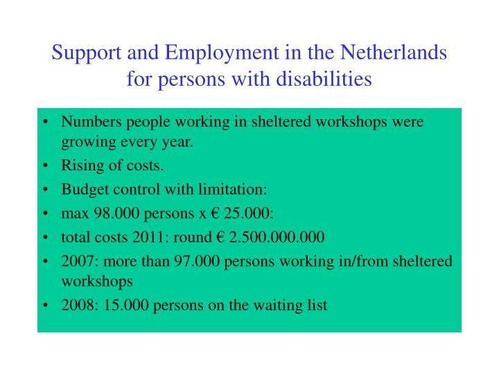 Support and employment in the netherlands for persons with disabilities2