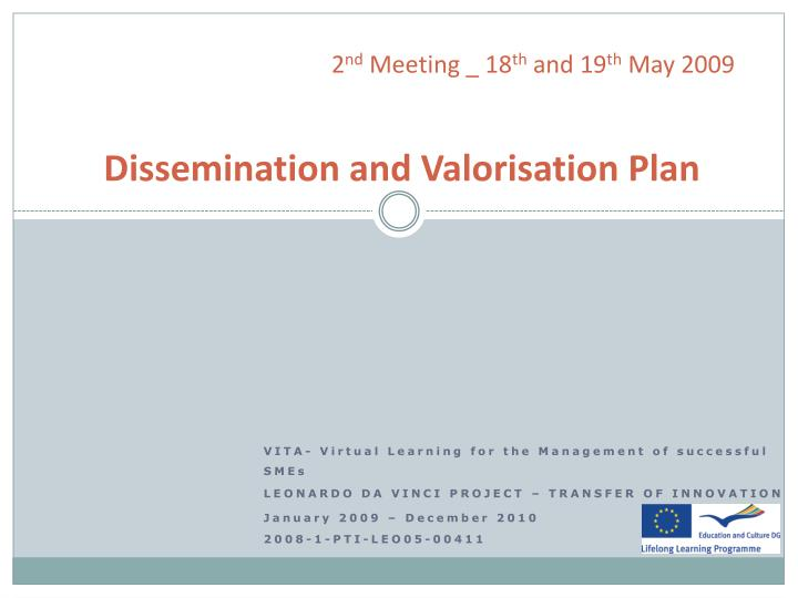 2 nd meeting 18 th and 19 th may 2009 dissemination and valorisation plan