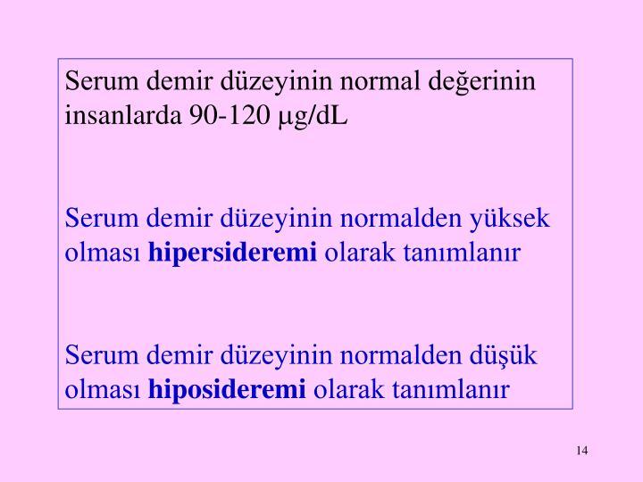 Serum demir düzeyinin normal değerinin insanlarda 90-120