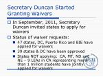 secretary duncan started granting waivers