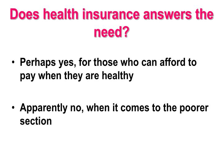 Does health insurance answers the need?
