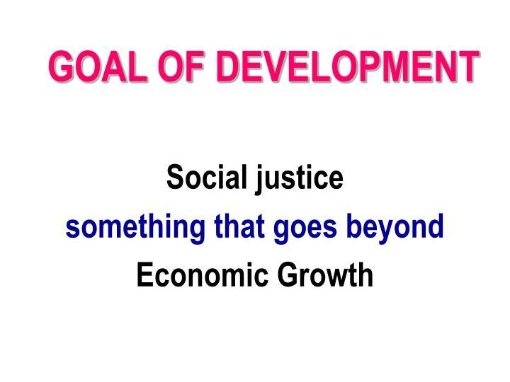 Goal of development